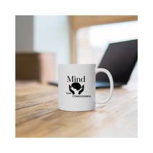 Load image into Gallery viewer, Mind Your Consciousness Coffee Mug 11oz. & 15oz.