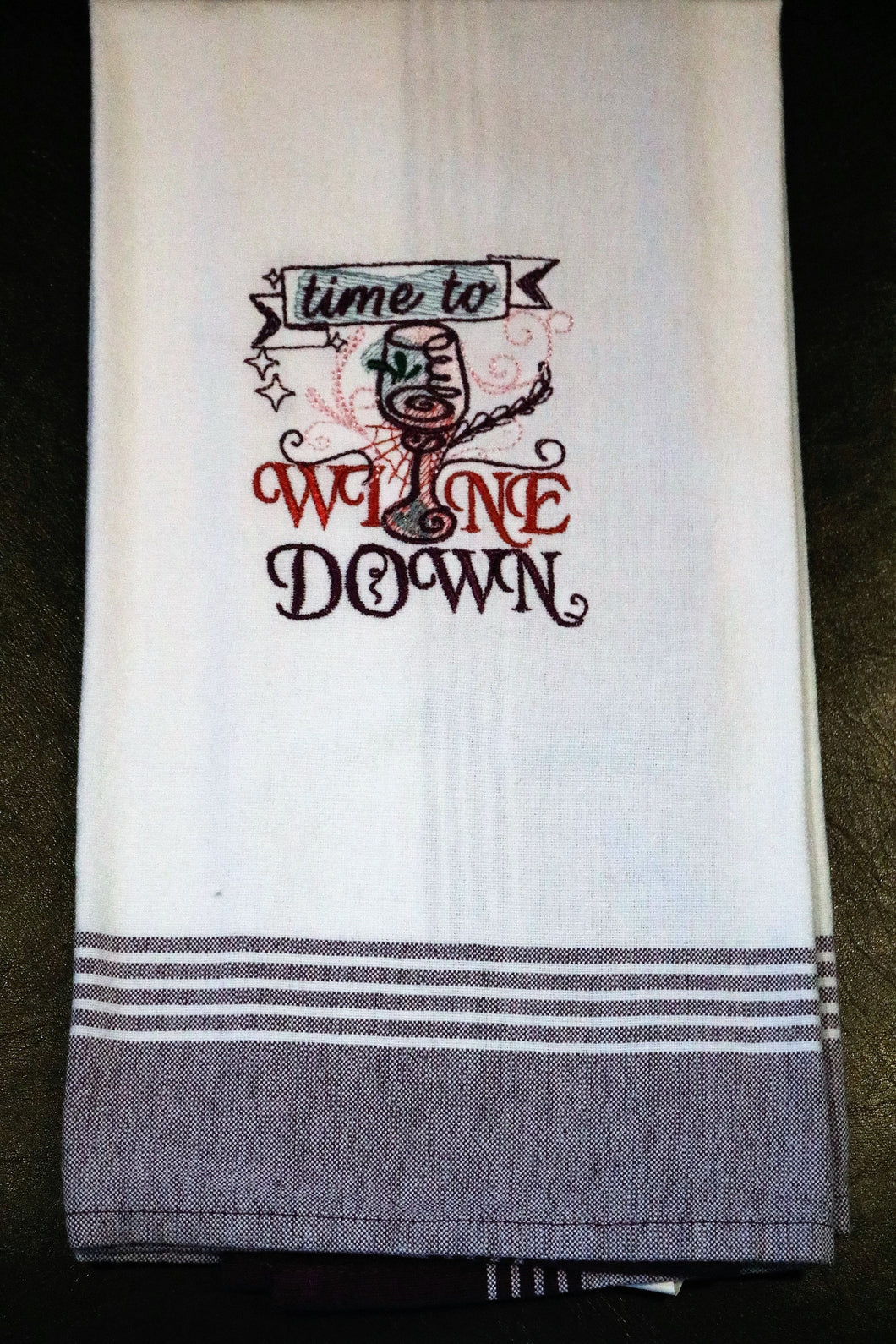 Take Time to Wine Down Kitchen Towel