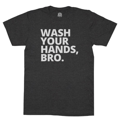 Wash Your Hands Bro T-Shirt, Charcoal Heather