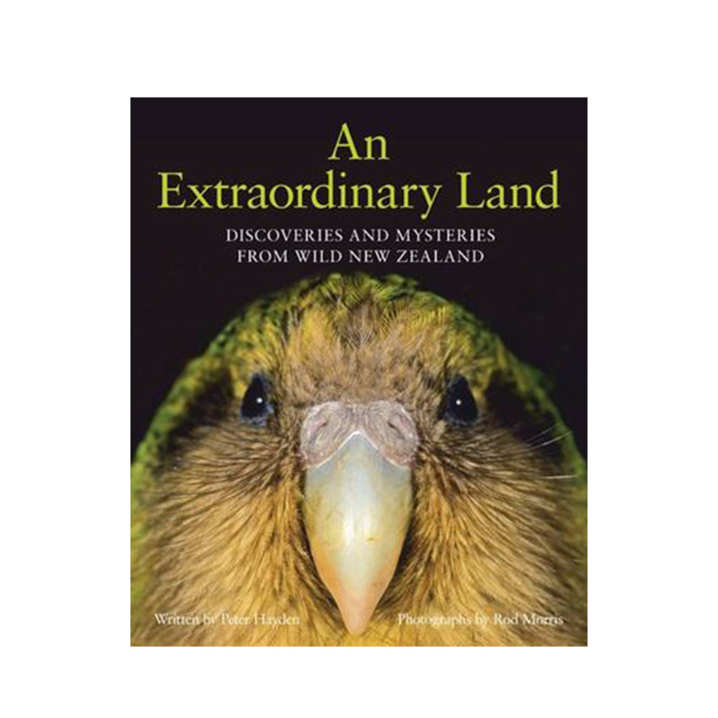 An Extraordinary Land: Discoveries and Mysteries from Wild New Zealand.