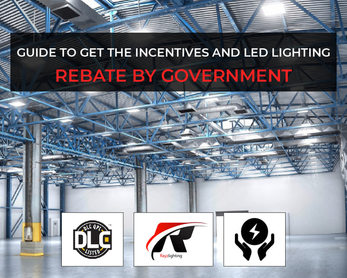 Guide to Get the Incentives and LED Lighting Rebate by Government.