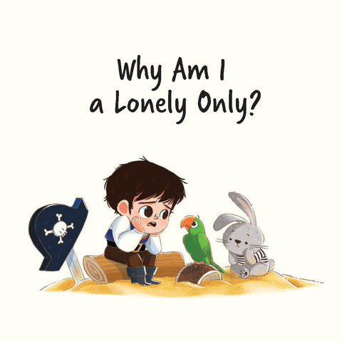 Jack Is Curious: Why Am I a Lonely Only? (Book 6)