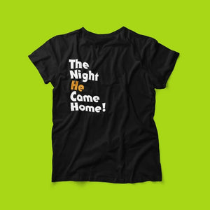 Tshirt - The Night *He* Came Home! - Michael Myers Halloween Inspired Unisex Tee