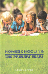 Homeschooling - The Primary Years by Shirley Erwee