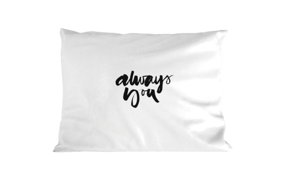 Always You - Pillowcase