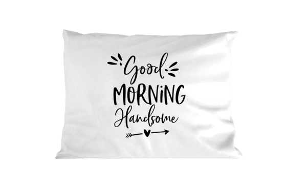 Good Morning Handsome - Pillowcase