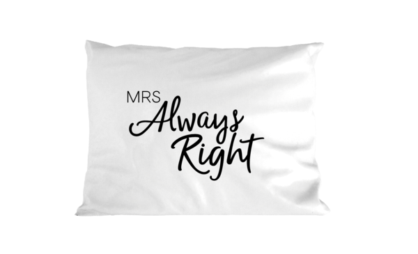 Mrs Always Right - Pillowcase