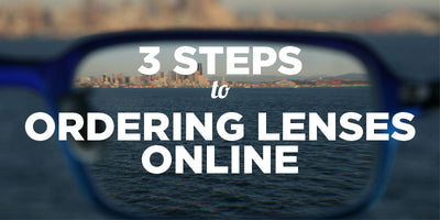 3 Steps to Buying Prescription Lenses Online
