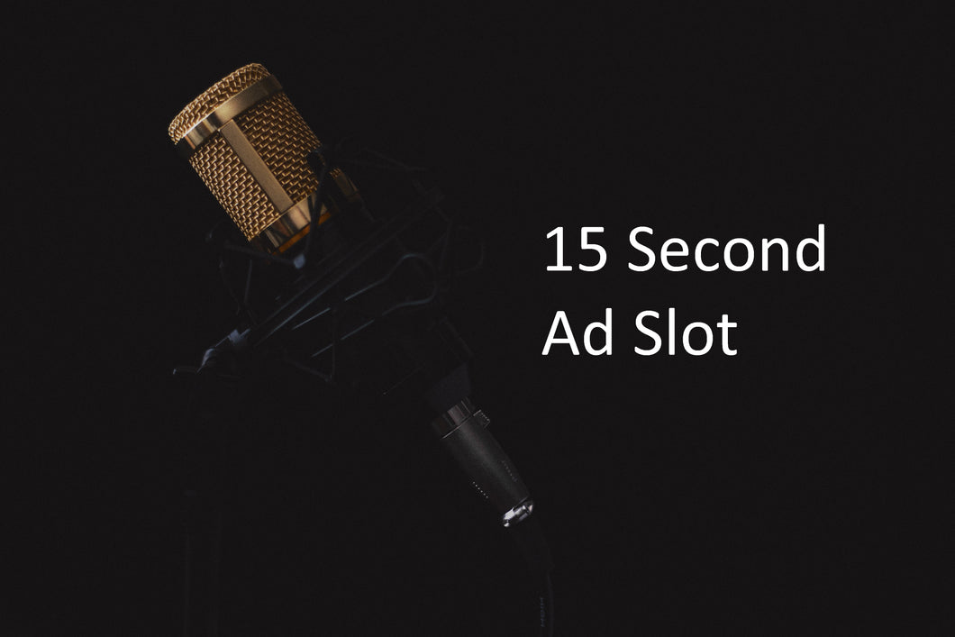 15 Second Ad Slot 3 times Daily for A Week. (7 Days)