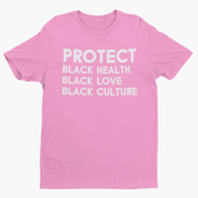 Protect. Black Health. Black Love. Black Culture Short Sleeve T-Shirt