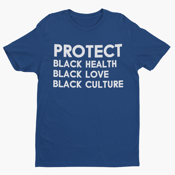 Protect. Black Health. Black Love. Black Culture Short Sleeve T-Shirt-Melanin Apparel-African American Clothing-A Perfect Shirt