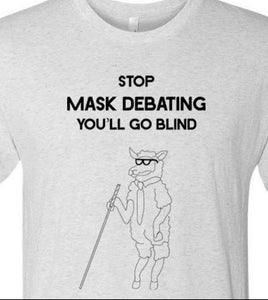 Stop Mask Debating You'll Go Blind