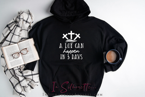 A Lot can happen in 3 Days - Hoodie