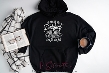 Load image into Gallery viewer, I may not be perfect, but Jesus thinks I'm to die for - Hoodie