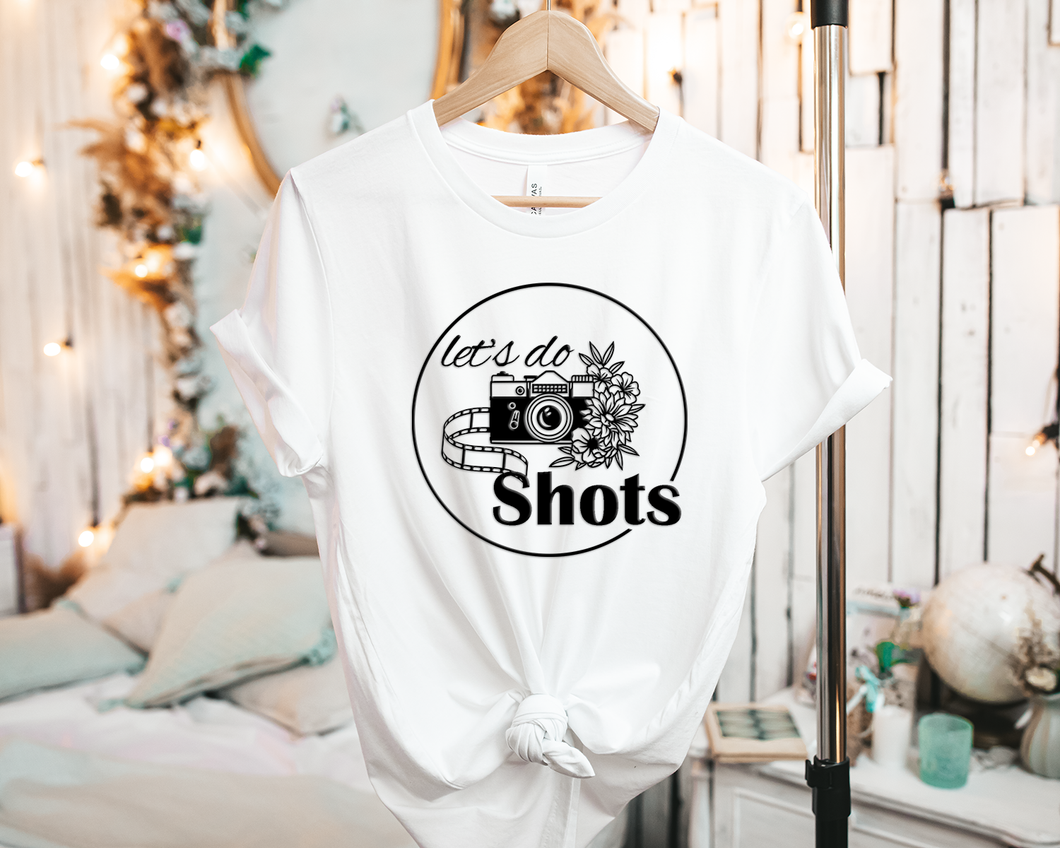 Let's do Shots! - Tee Shirt