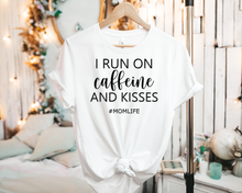 Load image into Gallery viewer, I run on caffeine and kisses - Tee Shirt