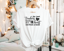 Load image into Gallery viewer, The best Teacher Teach from the heart not from a book - Tee Shirt