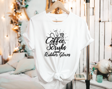 Load image into Gallery viewer, Coffee, Scrubs, and Rubber Gloves - Tee Shirt