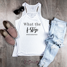 Load image into Gallery viewer, What the F Stop #Photographer - Ladies Razorback Tank