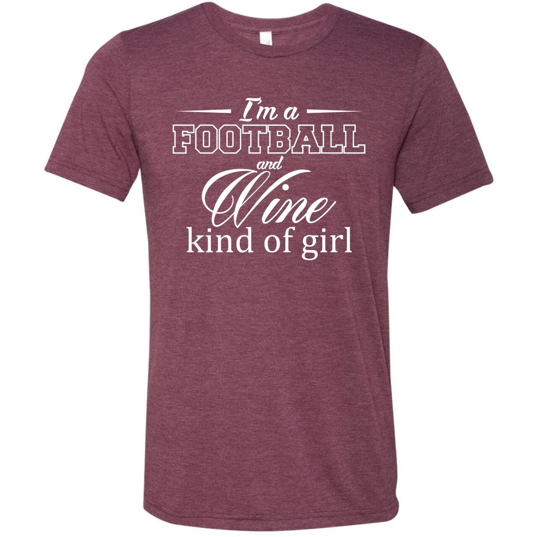 I'm A Football and Wine Kind of Girl - Unisex Tee