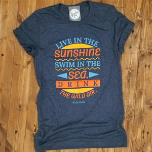 Live in the Sunshine, Swim in the Sea, Drink the Wild Air. - Heather Navy Tee