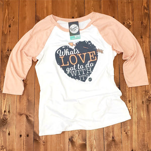 What's Love Got To Do With It? - Ladies Raglan Tee
