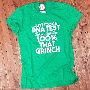 Just Took A DNA Test Turns Out I'm 100% That Grinch - Heather Kelly Tee