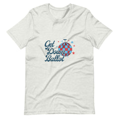 """Get Down Ballot"" T-Shirt"