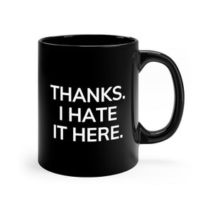 Hate it Here Mug