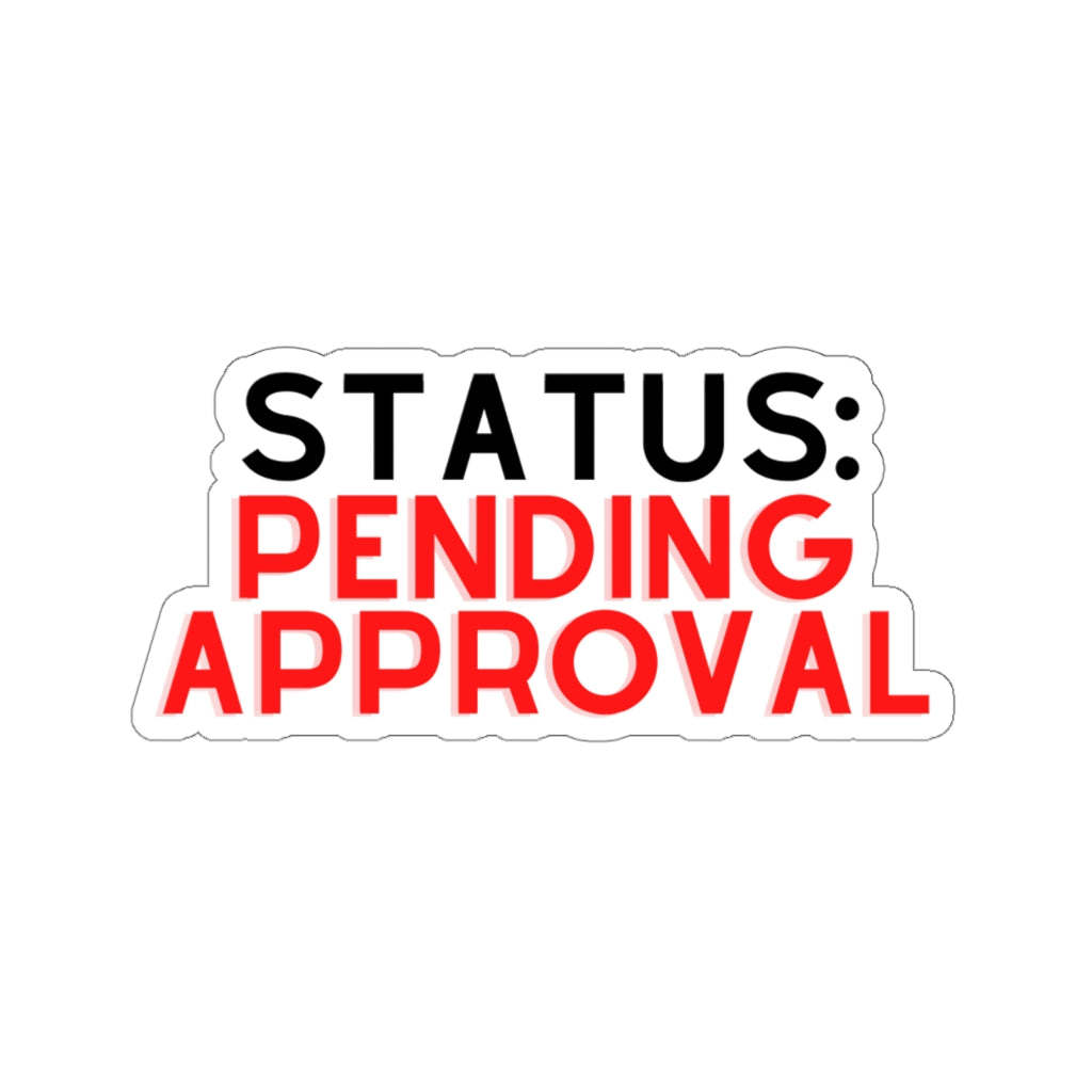 Pending Approval Sticker