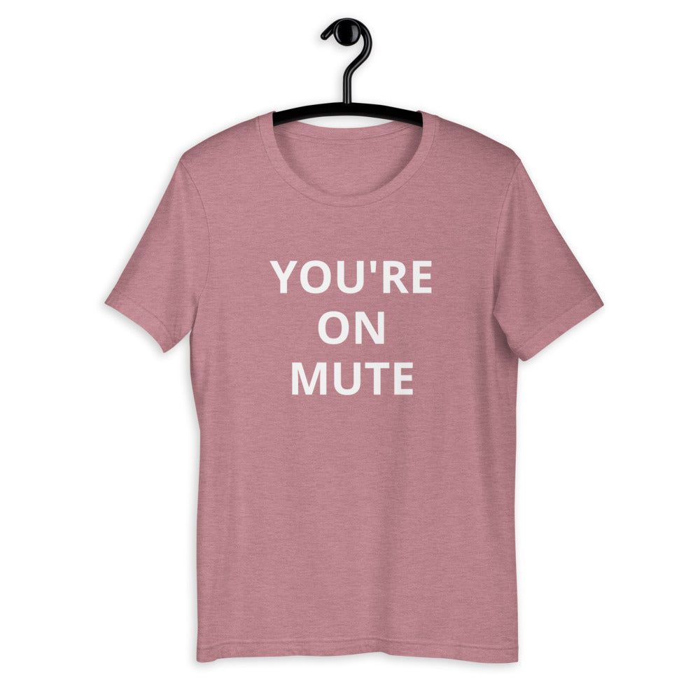You're on Mute Tee
