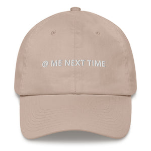 @ Me Next Time Hat