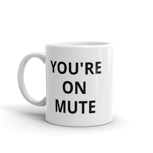 You're on Mute Mug