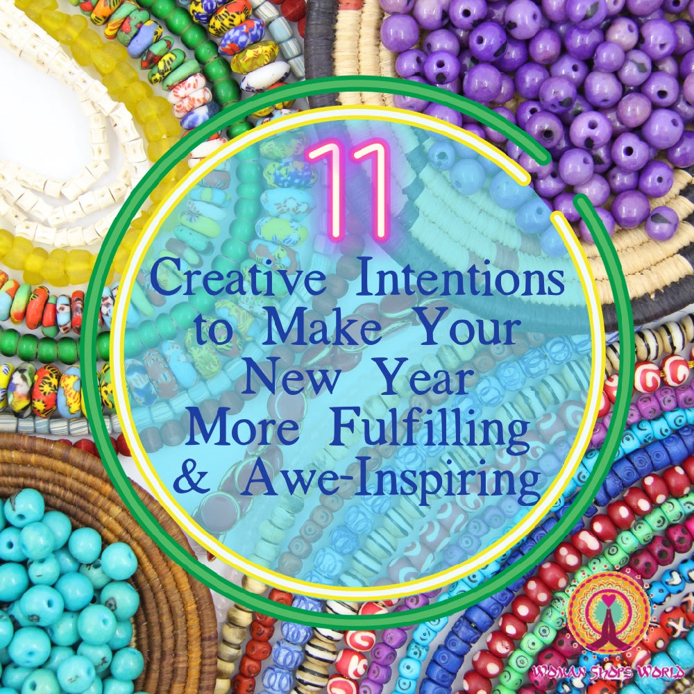 11 Creative Intentions to Make Your New Year More Fulfilling & Awe-Inspiring