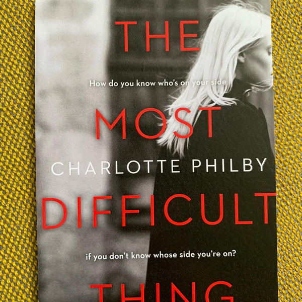 BOOK REVIEW: THE MOST DIFFICULT THING BY CHARLOTTE PHILBY