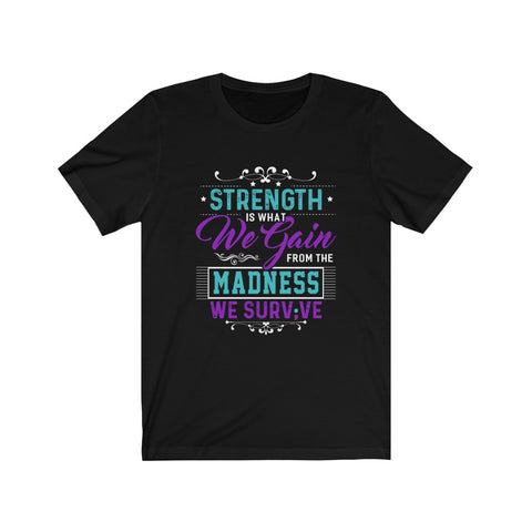 The Strength We Gain-Unisex Jersey Short Sleeve Tee