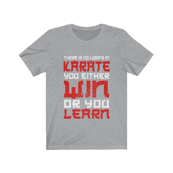 There Is No losing In Karate Tee
