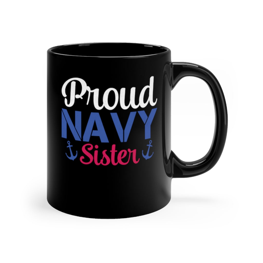 Proud Navy Sister Black Mug 11oz