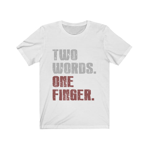 Two Words. One Finger Tee