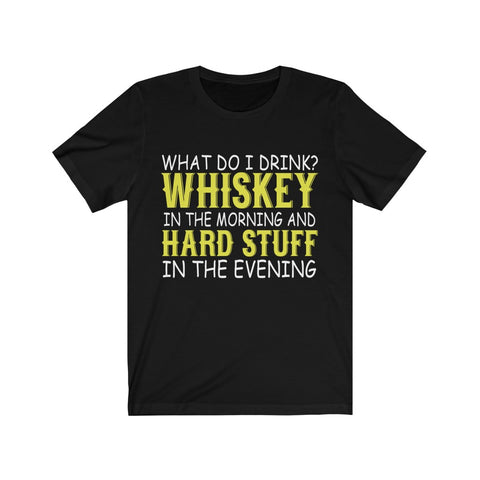 What Do i Drink? Whiskey Tee
