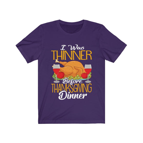 I Was Thinner Before Thanksgiving Dinner Unisex Jersey Short Sleeve Tee