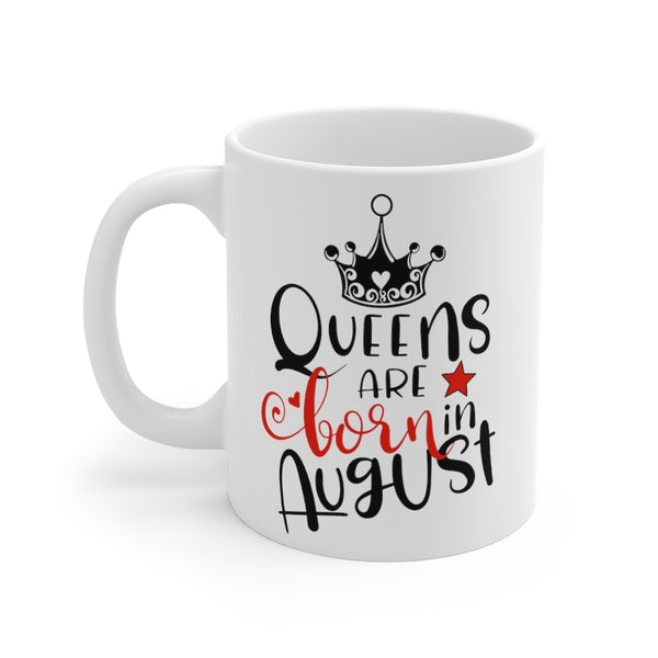 Queens Are Born In August Mug 11oz