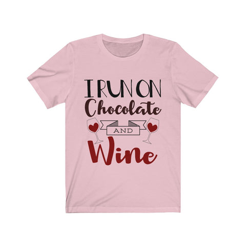 I Run On Chocolate And Wine Tee