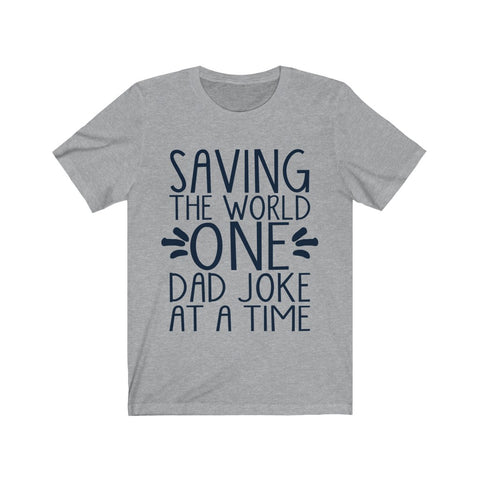 Saving The World One Dad Joke At A Time Tee
