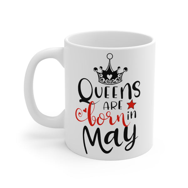 Queens Are Born In May Mug 11oz