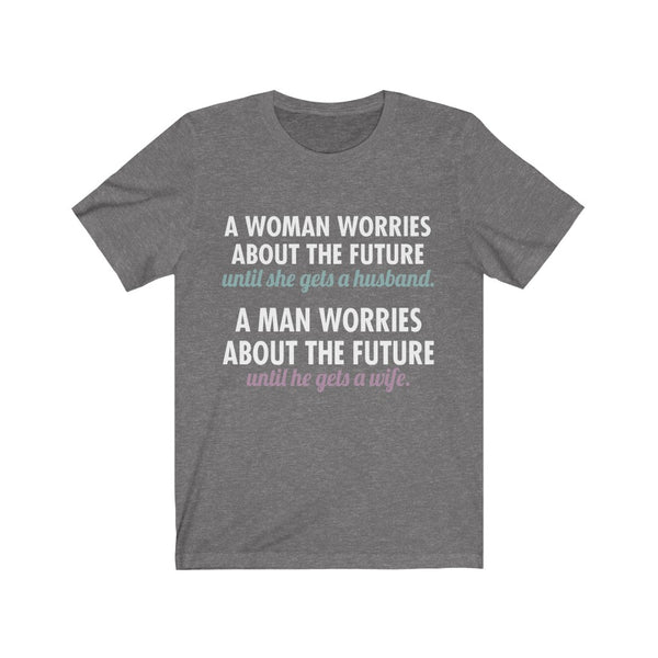 When Woman And Men Worry About The Future Tee