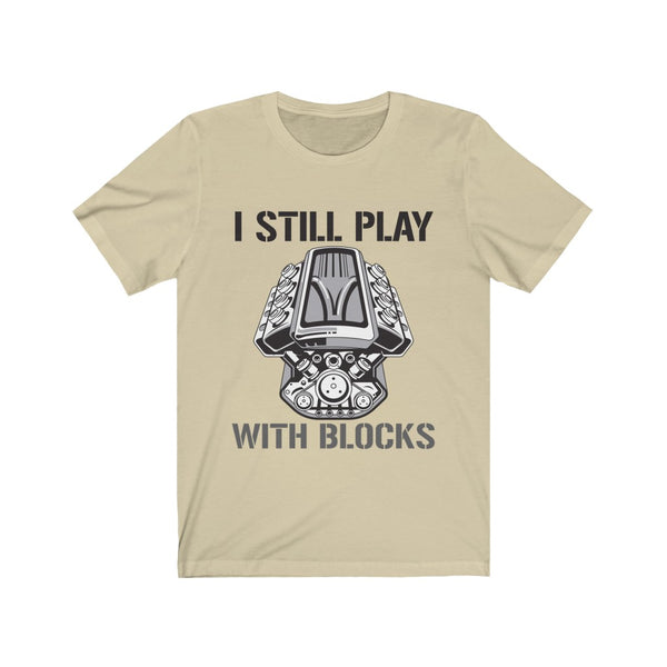 I Still Play With Blocks Jersey Short Sleeve Tee