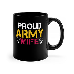 Proud Army Wife Black Mug 11oz