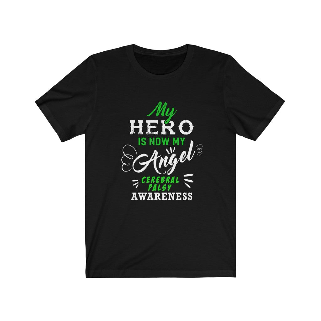 My Hero Is Now My Angel-Cerebral Palsy Unisex Jersey Short Sleeve Tee