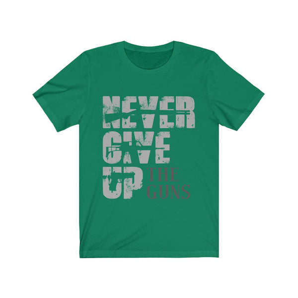 Never Give Up The Gun Tee